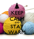KEEP CALM AND STAY WARM - Personalised Poster large
