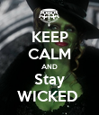 KEEP CALM AND Stay WICKED  - Personalised Poster large