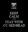 KEEP CALM AND STAY WITH CC SKINHEAD - Personalised Poster large