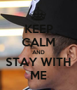 KEEP CALM AND STAY WITH ME - Personalised Poster large
