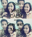 keep CALM AND Stay with  Me<3 - Personalised Poster large