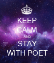 KEEP CALM AND STAY WITH POET - Personalised Poster large
