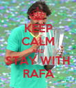 KEEP CALM AND STAY WITH  RAFA  - Personalised Poster large