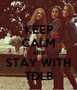 KEEP CALM AND STAY WITH TDLB - Personalised Poster large
