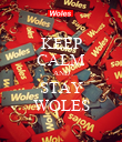 KEEP CALM AND STAY WOLES - Personalised Poster large