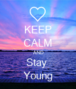 KEEP CALM AND Stay  Young - Personalised Poster large