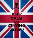 KEEP CALM AND STAYING  ALIVE ! - Personalised Poster large
