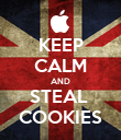 KEEP CALM AND STEAL  COOKIES - Personalised Poster large