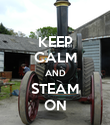 KEEP CALM AND STEAM ON - Personalised Poster large