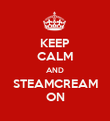 KEEP CALM AND STEAMCREAM ON - Personalised Poster large