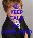 KEEP CALM AND STEM  OP  JURRE OTTO - Personalised Poster large