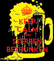 KEEP CALM AND STERBEN BETRUNKEN - Personalised Poster large