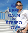 KEEP CALM AND STEREO LOVE - Personalised Poster large