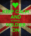 KEEP CALM AND STEREO SOLDIER ON - Personalised Poster large