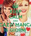 KEEP CALM AND STI CAZZI MANCANO 16 GIORNI  - Personalised Poster large