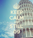 KEEP CALM AND STILL 09 - Personalised Poster large
