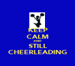 KEEP CALM AND STILL CHEERLEADING - Personalised Poster large