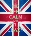 KEEP CALM AND STILL CRAZY - Personalised Poster large
