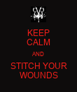 KEEP CALM AND STITCH YOUR WOUNDS - Personalised Poster large