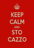 KEEP CALM AND STO CAZZO - Personalised Poster small