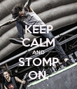 KEEP CALM AND STOMP ON. - Personalised Poster large
