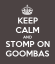 KEEP CALM AND STOMP ON GOOMBAS - Personalised Poster large