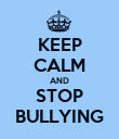 KEEP CALM AND STOP BULLYING - Personalised Poster large