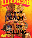 KEEP CALM AND STOP CALLING - Personalised Poster large