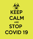 KEEP CALM AND STOP  COVID 19 - Personalised Poster large