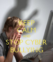 KEEP CALM AND STOP CYBER BULLYING - Personalised Poster large