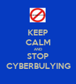 KEEP CALM AND STOP CYBERBULYING - Personalised Poster large