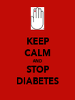 KEEP CALM AND STOP DIABETES - Personalised Poster large