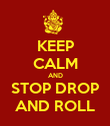 KEEP CALM AND STOP DROP AND ROLL - Personalised Poster large