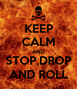 KEEP CALM AND STOP,DROP AND ROLL - Personalised Poster large