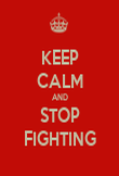 KEEP CALM AND STOP FIGHTING - Personalised Poster large