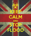 KEEP CALM AND STOP FLOOD - Personalised Poster large