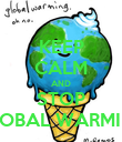 KEEP CALM AND STOP GLOBAL WARMING - Personalised Poster large