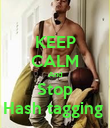 KEEP CALM And Stop Hash tagging  - Personalised Poster large
