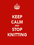 KEEP CALM AND STOP KNITTING - Personalised Poster large