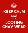 KEEP CALM and STOP LOOTING CHAV-WEAR - Personalised Poster large