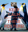 KEEP CALM AND STOP MAKING THESE POSTERS! - Personalised Poster large