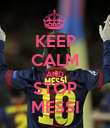 KEEP CALM AND STOP MESSI - Personalised Poster small