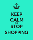 KEEP CALM AND STOP SHOPPING - Personalised Poster large
