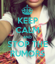 KEEP CALM AND STOP THE RUMORS - Personalised Poster large