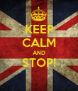 KEEP CALM AND STOP!  - Personalised Poster large
