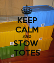 KEEP CALM AND STOW  TOTES - Personalised Poster small
