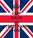 KEEP CALM AND STREET PARTY ON - Personalised Poster large