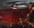KEEP CALM AND Strength above all - Personalised Poster large