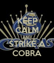 KEEP CALM AND STRIKE A COBRA - Personalised Poster large