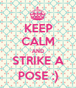KEEP CALM AND STRIKE A POSE :) - Personalised Poster large